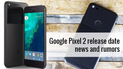 All New Google Pixel 2 Is On The Way: Check The Reviews And Rumours-Specifications