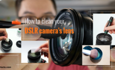 Here is how you can keep your DSLR Camera Lens Clean